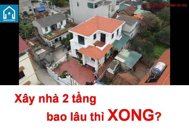 Xây dựng nhà 2 tầng bao lâu thì xong?