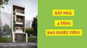 Xây nhà 4 tầng bao nhiêu tiền?